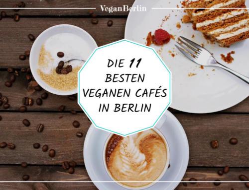Die 11 besten veganen Cafés in Berlin