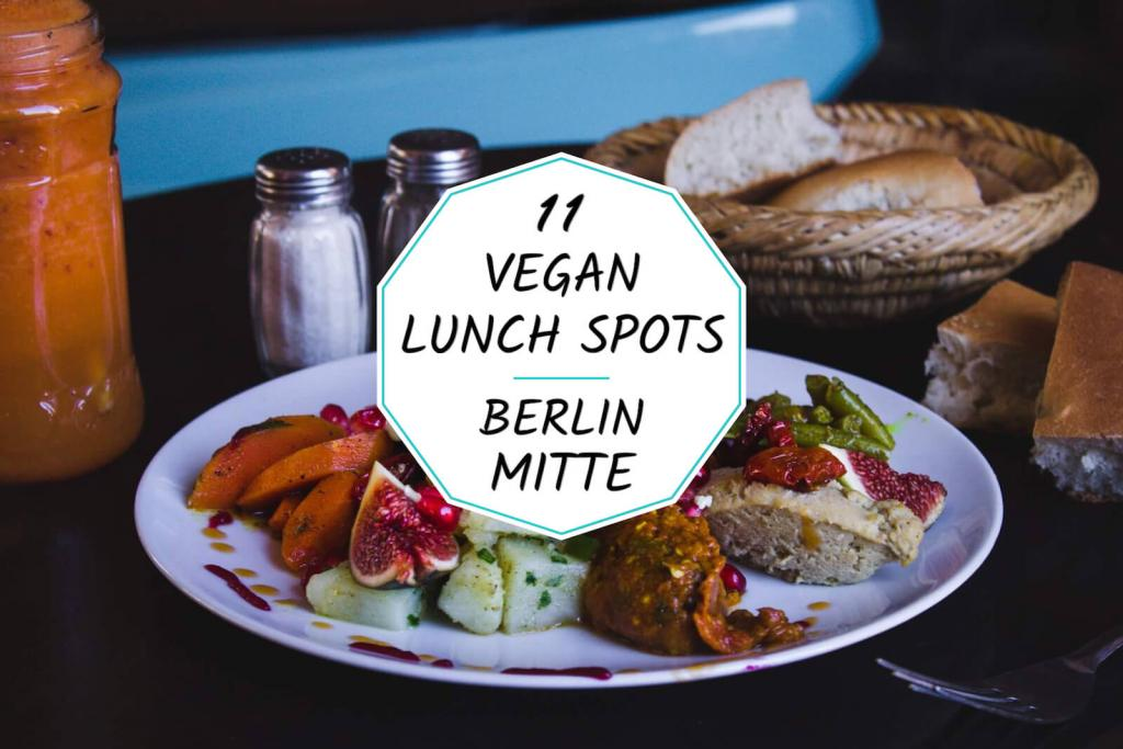 11 great vegan lunch restaurants in Berlin Mitte