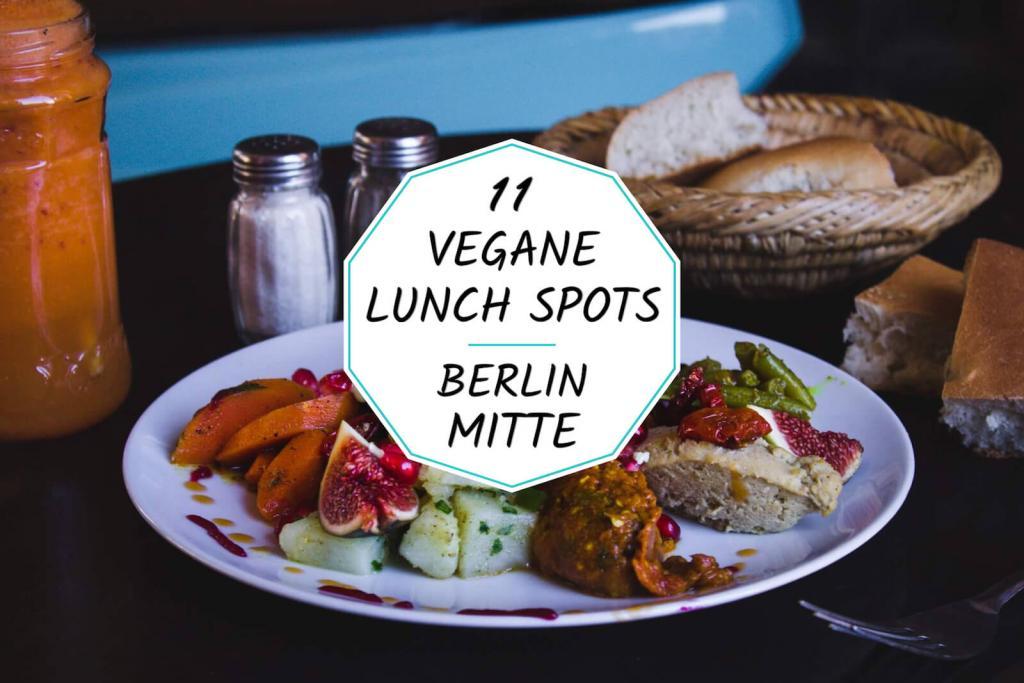 vegane Restaurants zum Mittagessen in Berlin Mitte