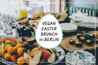 Vegan Easter Brunch locations in Berlin 2019