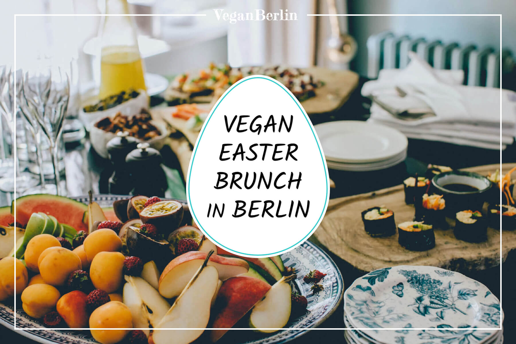 Vegan Easter Brunch locations in Berlin 2019