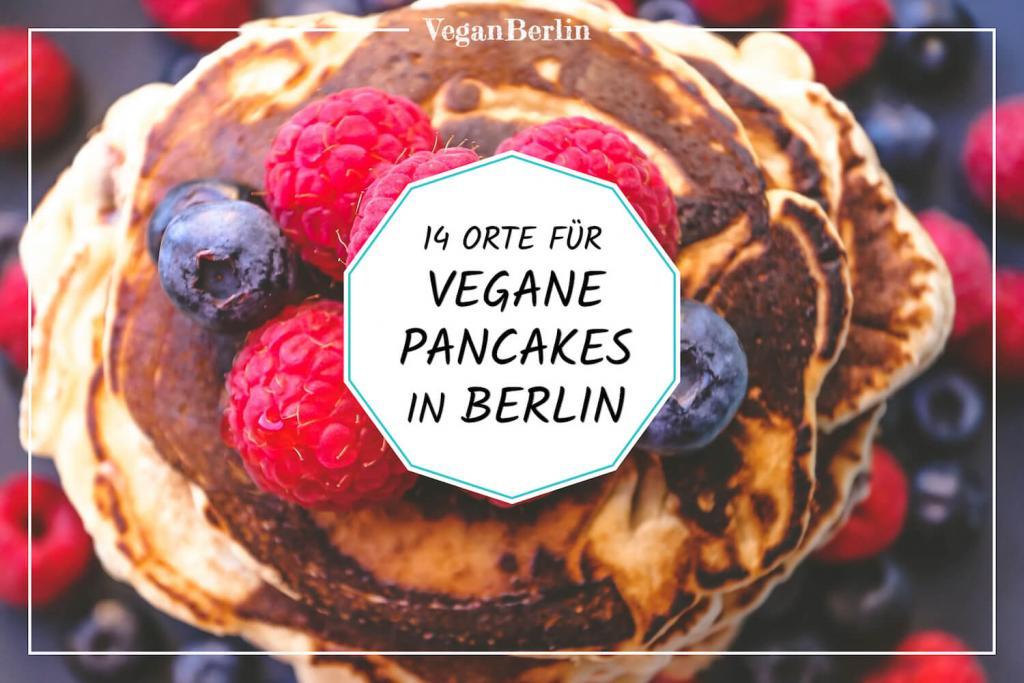 Vegane Pancakes in Berlin | Restaurant Guide