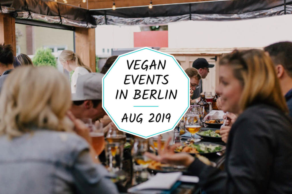 Vegan events in Berlin in August 2019