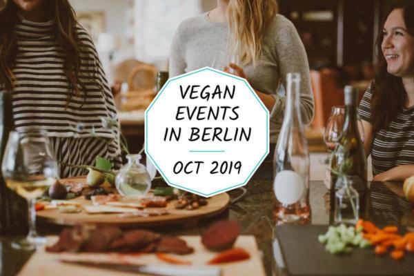 Vegan events in Berlin in October 2019